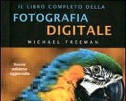 Recensione: Il libro completo della fotografia digitale di Michael Freeman